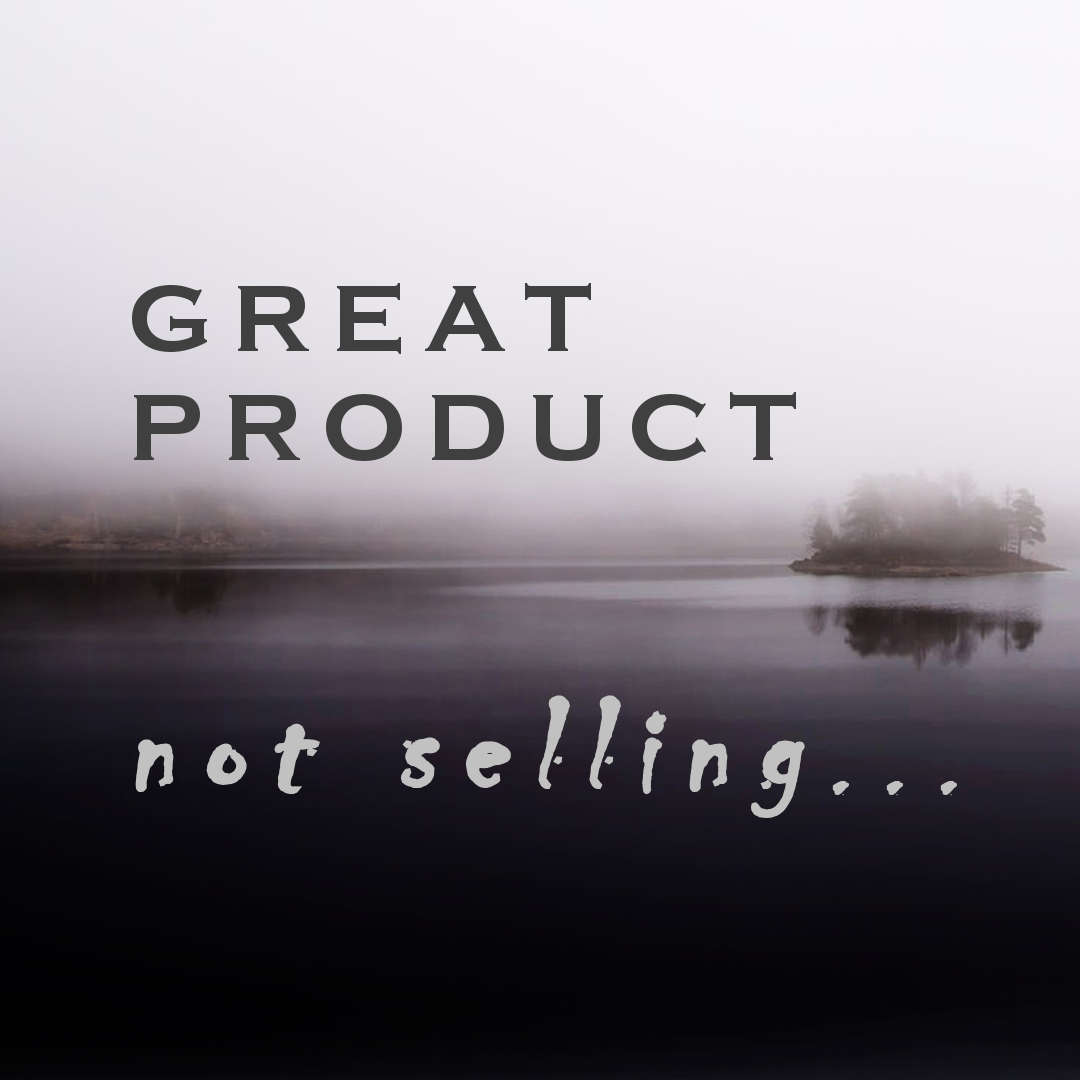 Great product, but not selling (And how to fix it with Scrum)